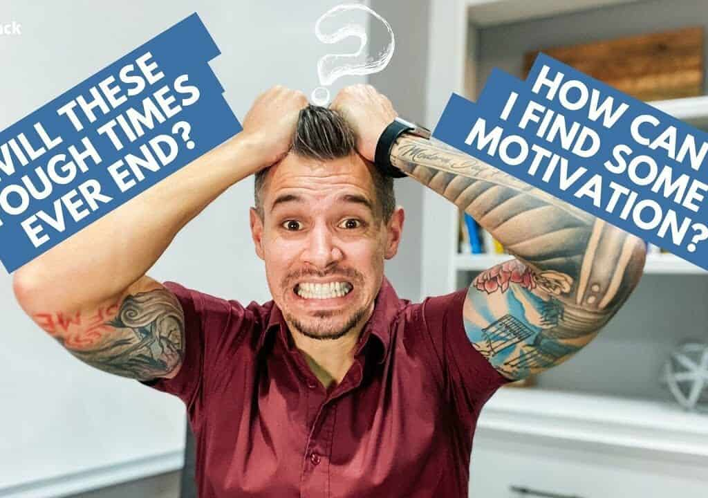 How to Find Motivation When Tough Times Won't Seem to Pass