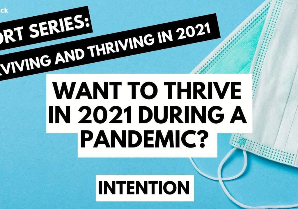 Surviving and Thriving Amid the Pandemic: Intentional Living